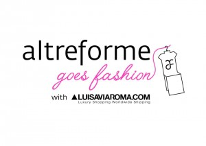 altreforme goes fashion with Luisaviaroma