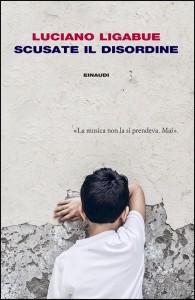 """""""Scusate il disordine"""" di Luciano Ligabue"""