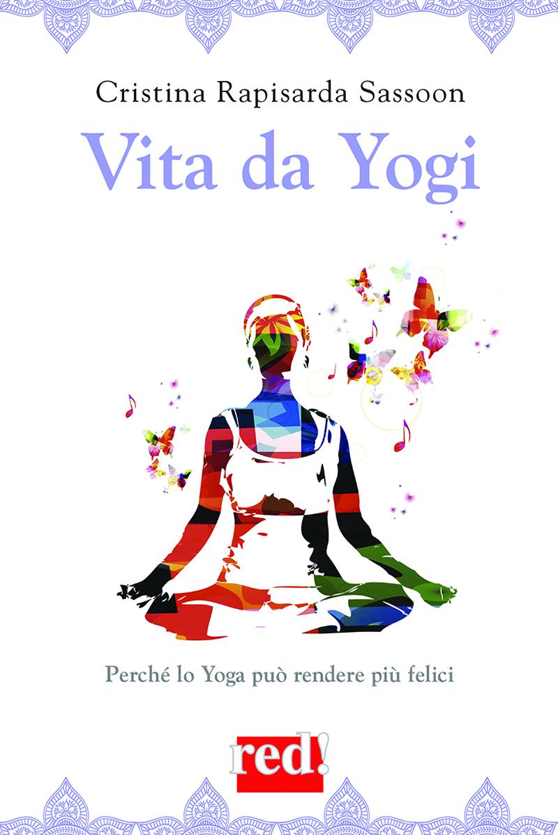 Vita da Yogi, Perché lo Yoga può rendere più felici
