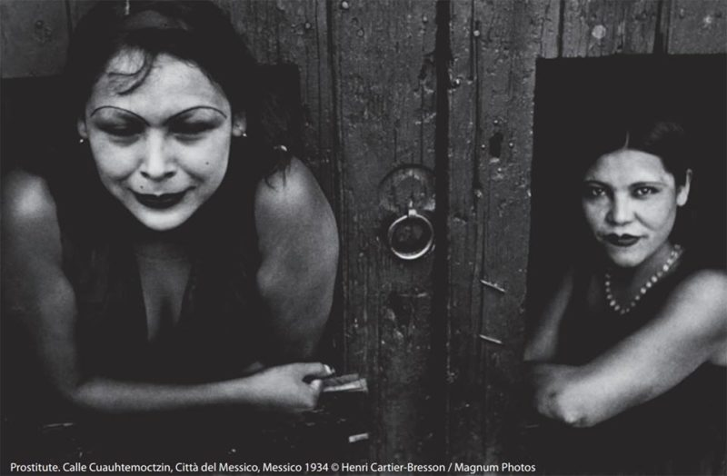 © Henri Cartier-Bresson / Magnum PhotosProstitute. Calle Cuauhtemoctzin, Città del Messico, Messico 1934